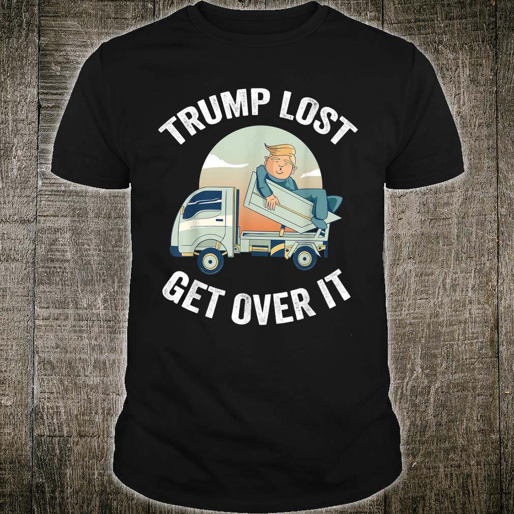 Trump Lost Get Over It Bye Loser Biden Harris Won 2020 Shirt