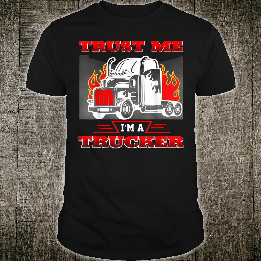 Trust Me I'm A Trucker Driver Truck Driver Shirt