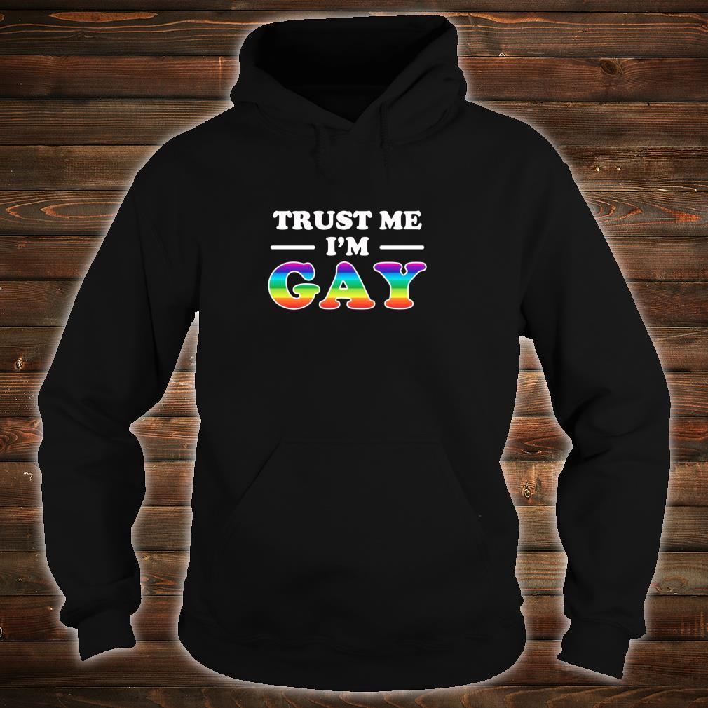 Trust Me I'm Gay LGBT Rainbow Shirt hoodie