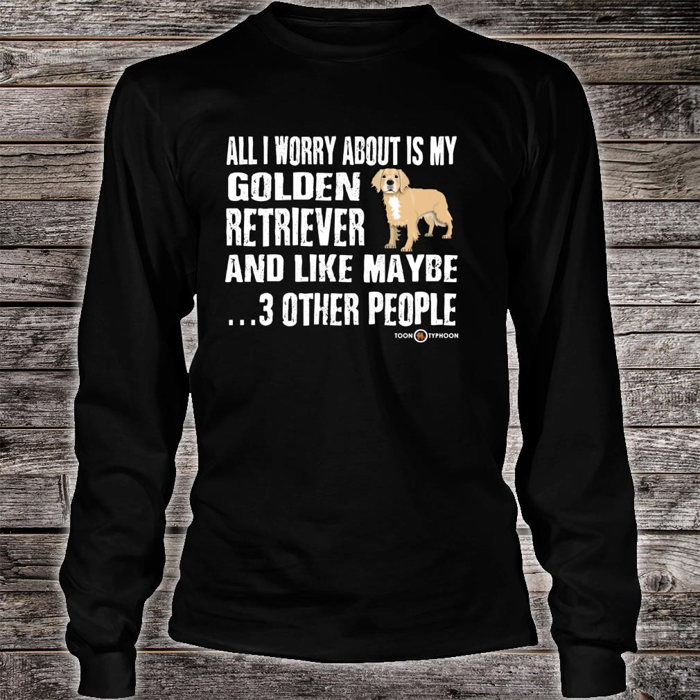 Truth Telling Golden Retriever Worry About Shirt long sleeved