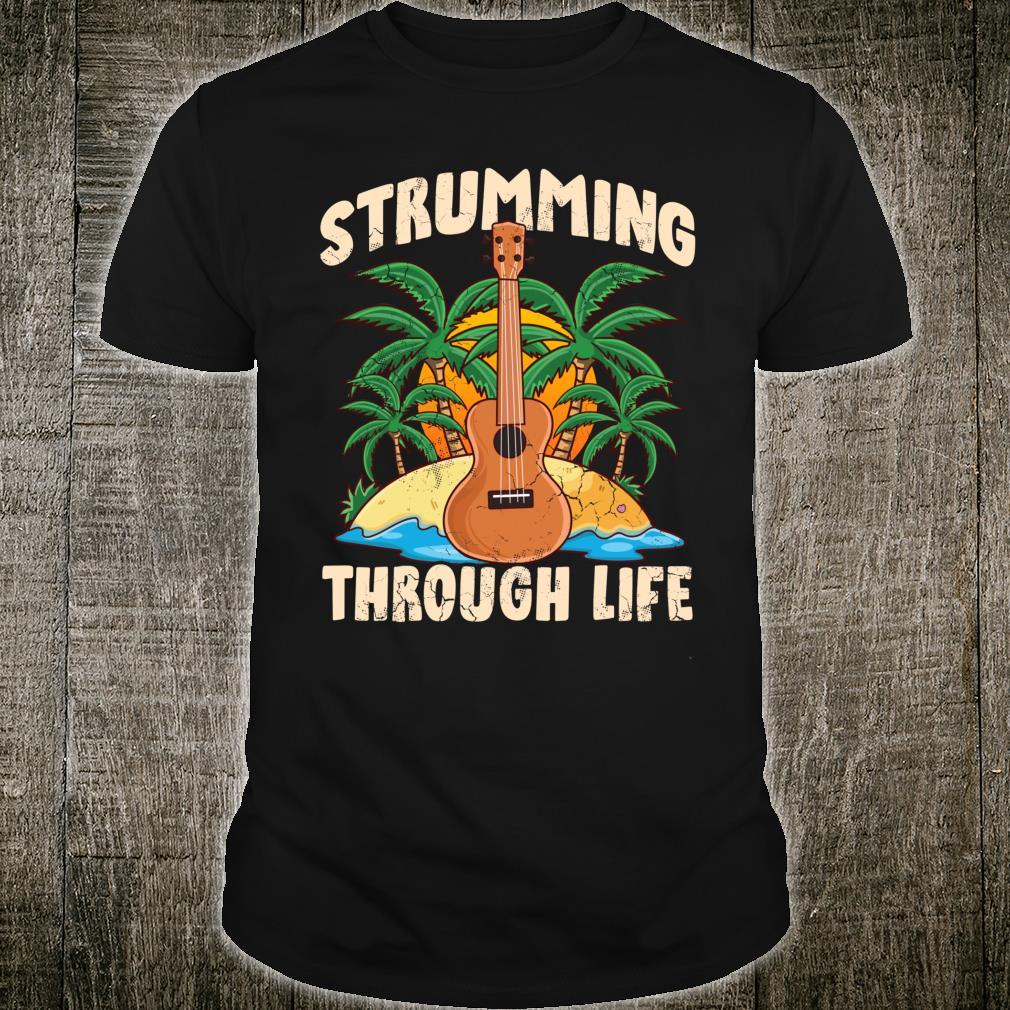 Ukulele Strumming Through Life Music Hawaii Hawaiian Player Shirt