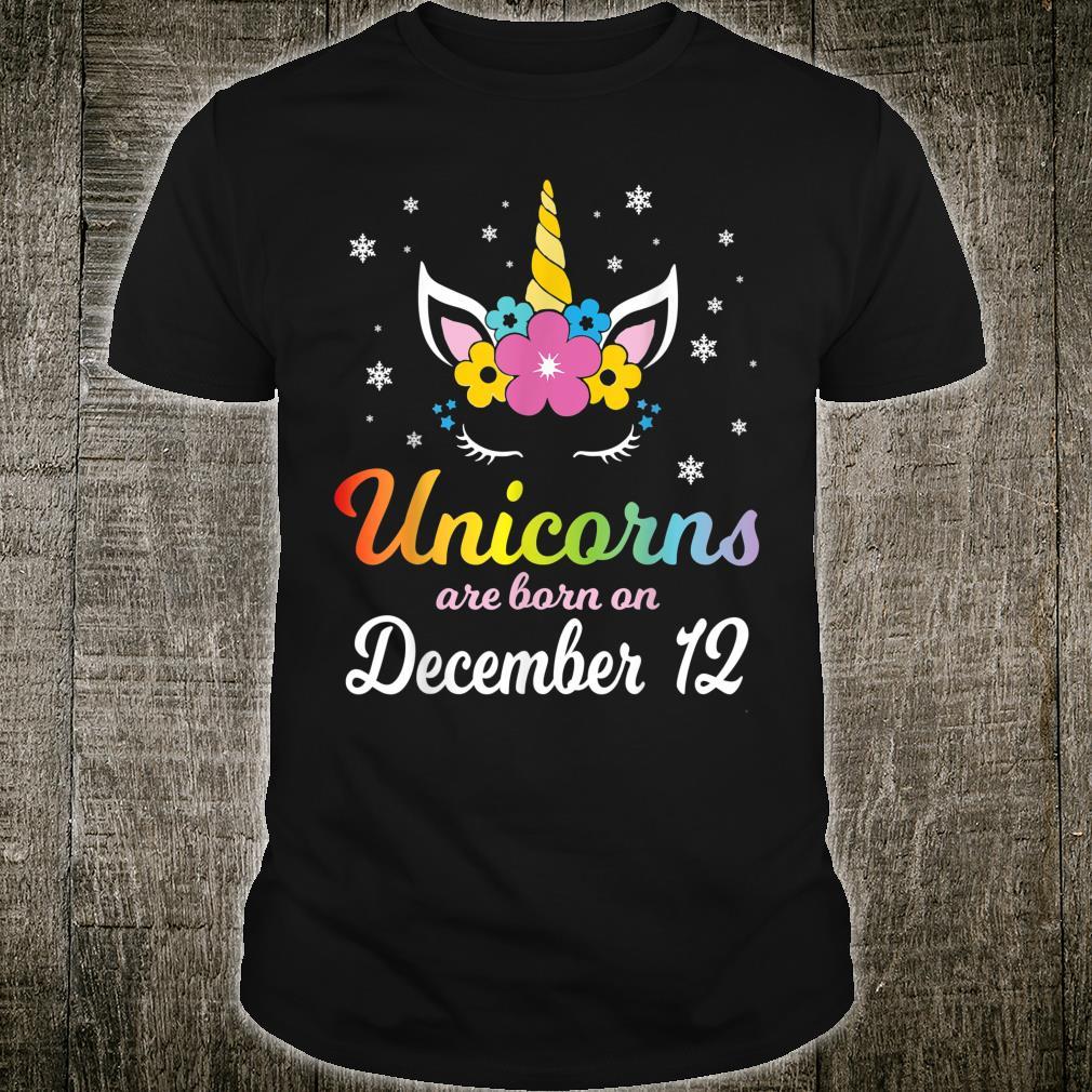 Unicorns Are Born On December 12 Happy Birthday To Me You Shirt