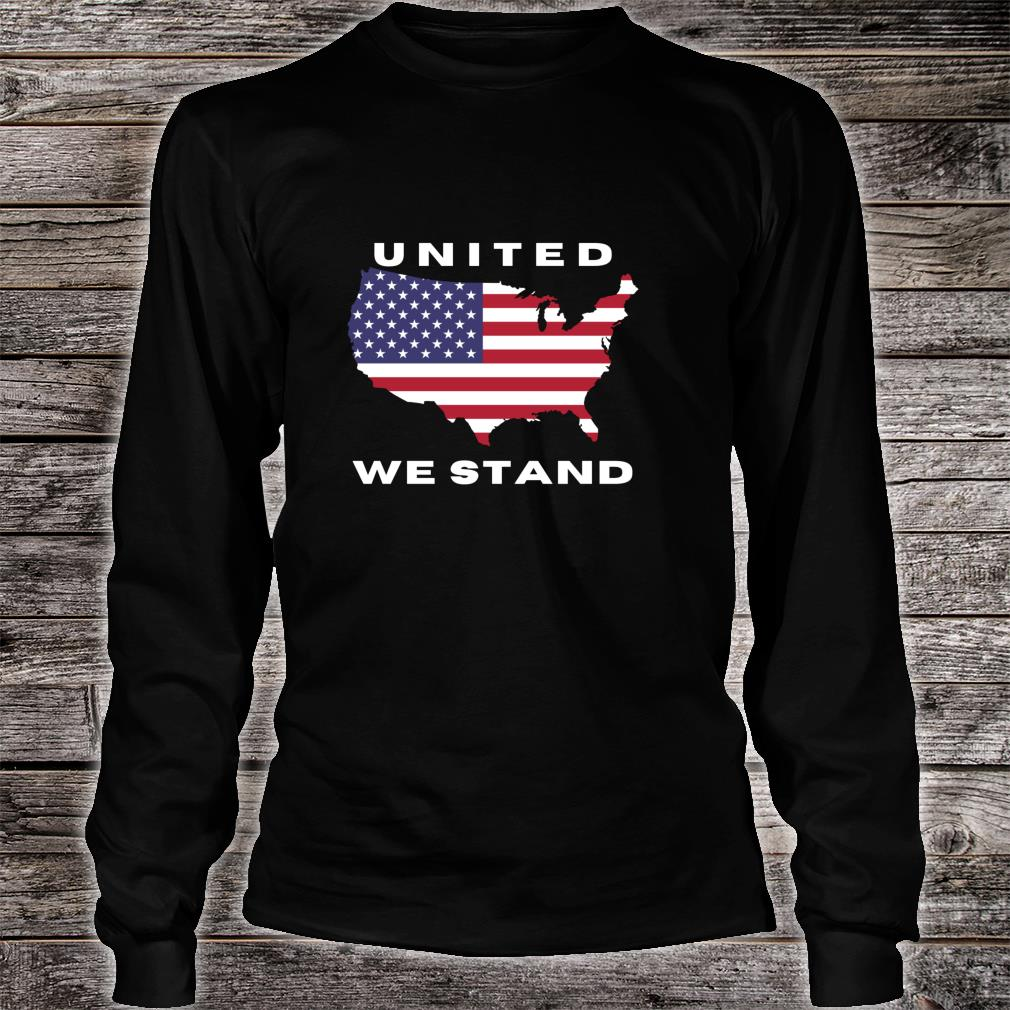United We Stand Shirt long sleeved