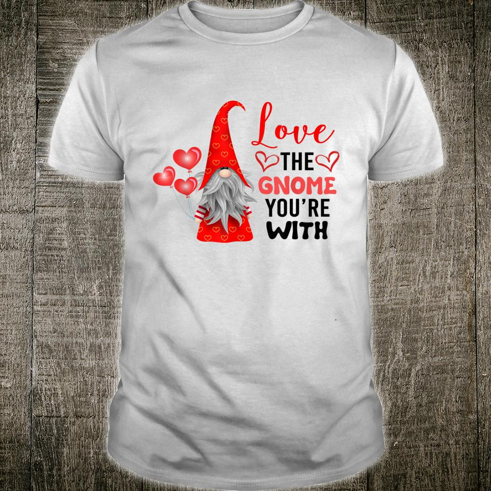 Valentine's Day Love The Gnome You're With Tomte Nisse Shirt