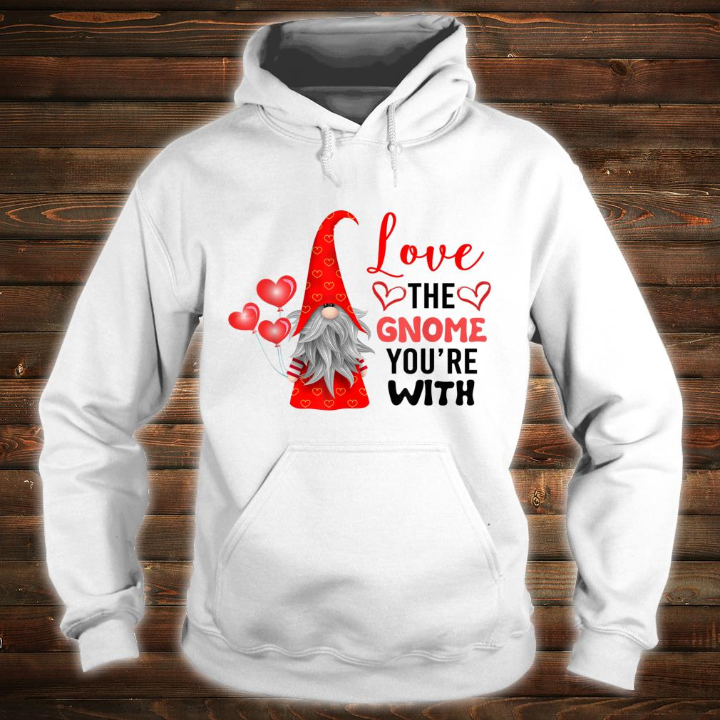 Valentine's Day Love The Gnome You're With Tomte Nisse Shirt hoodie