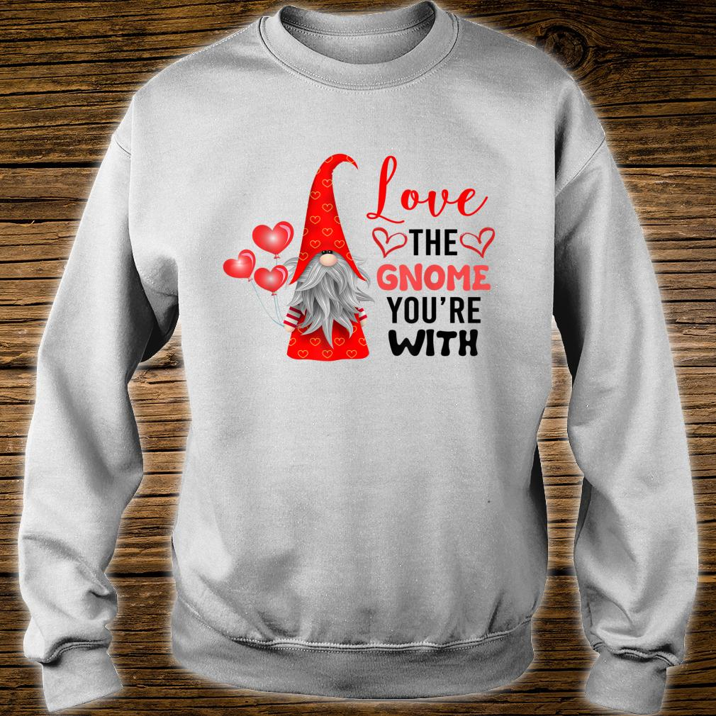 Valentine's Day Love The Gnome You're With Tomte Nisse Shirt sweater