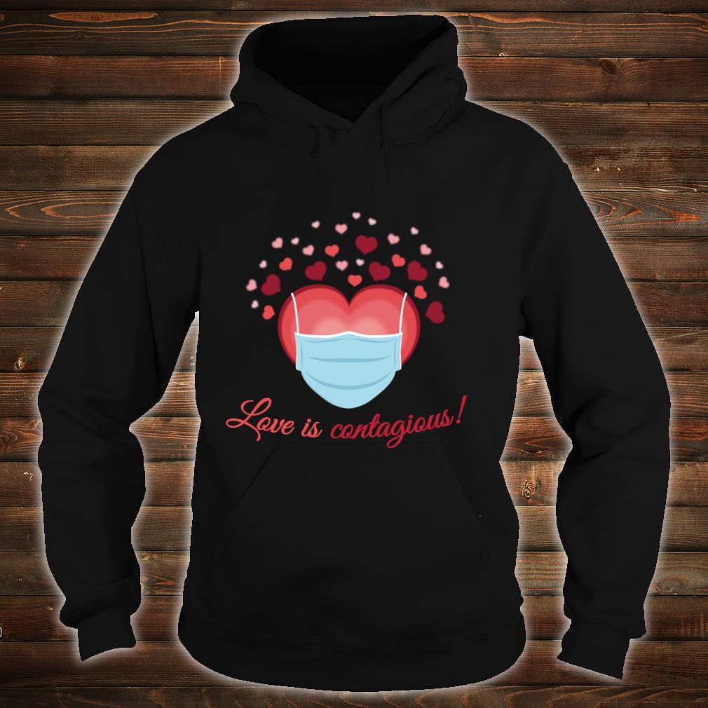 Valentines Day Love is Contagious Mask Over Face Shirt hoodie