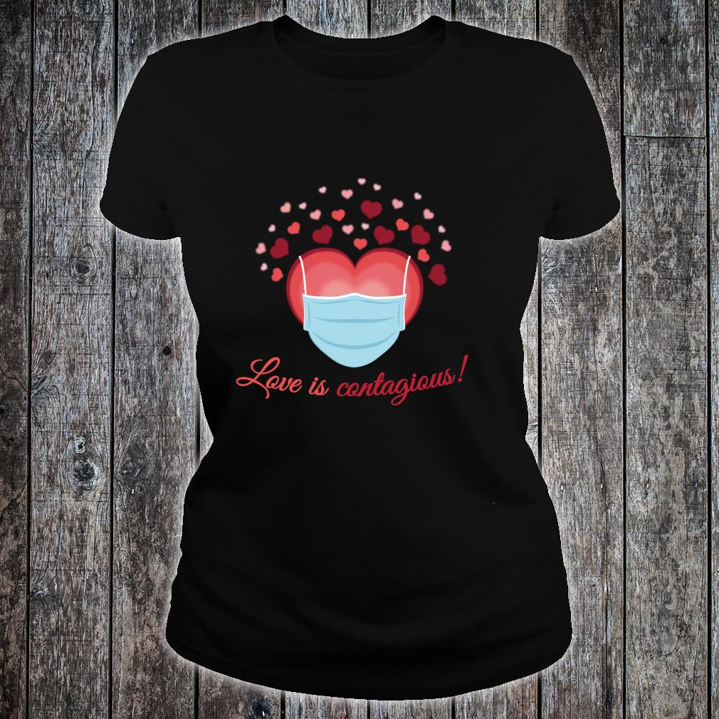 Valentines Day Love is Contagious Mask Over Face Shirt ladies tee