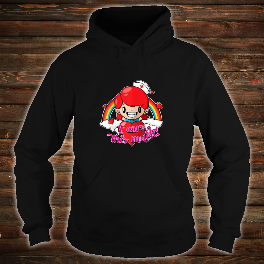 Valentines Nurse Shirt I Care This Much Shirt hoodie