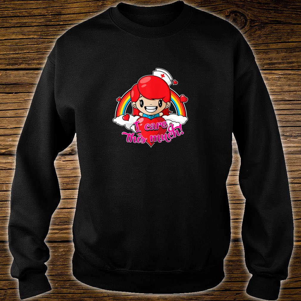 Valentines Nurse Shirt I Care This Much Shirt sweater