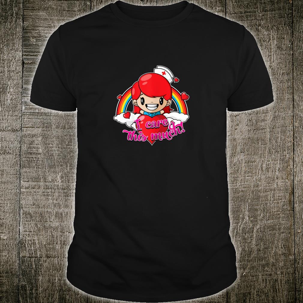Valentines Nurse Shirt I Care This Much Shirt