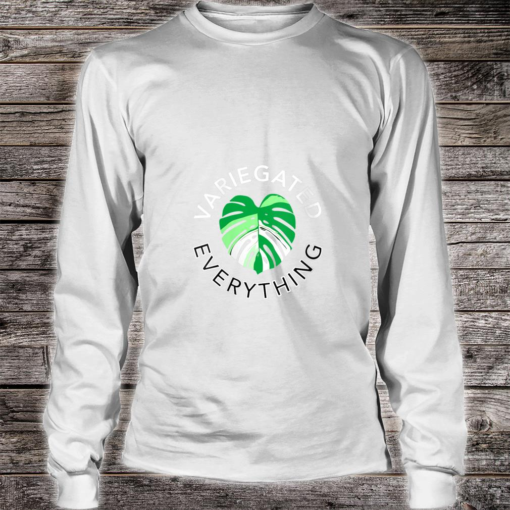 Variegated Everything Monstera Albo House Plant Leaf Shirt long sleeved