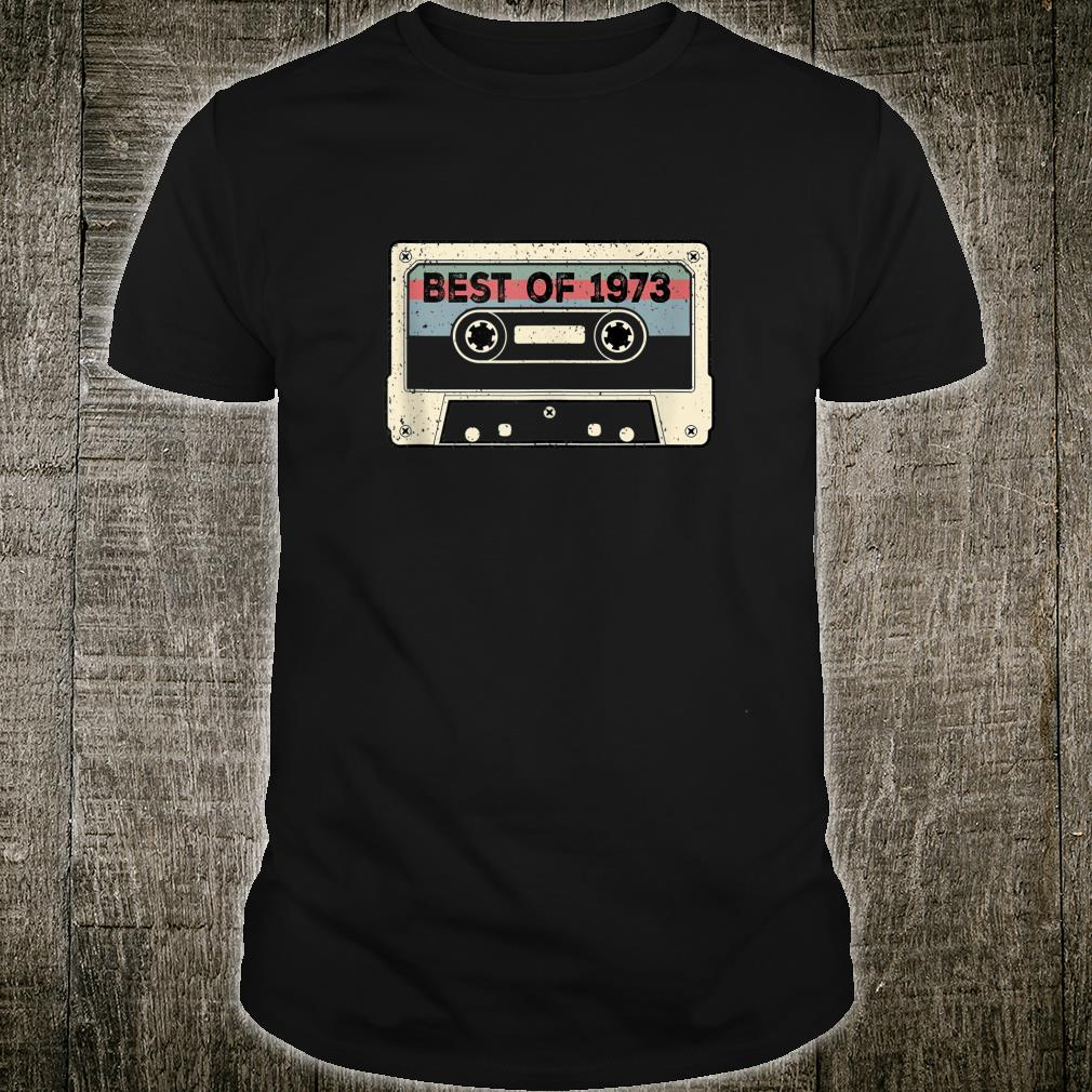 Vintage Best Of 1973 47 Years old Birthday Cassette Shirt