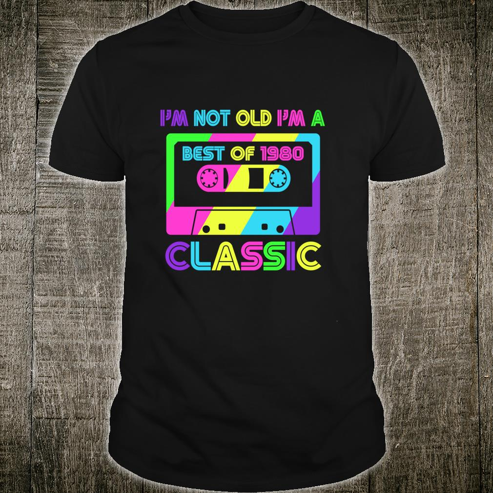 Vintage Cassette I'm Not Old I'm A Classic 1980 40th Shirt