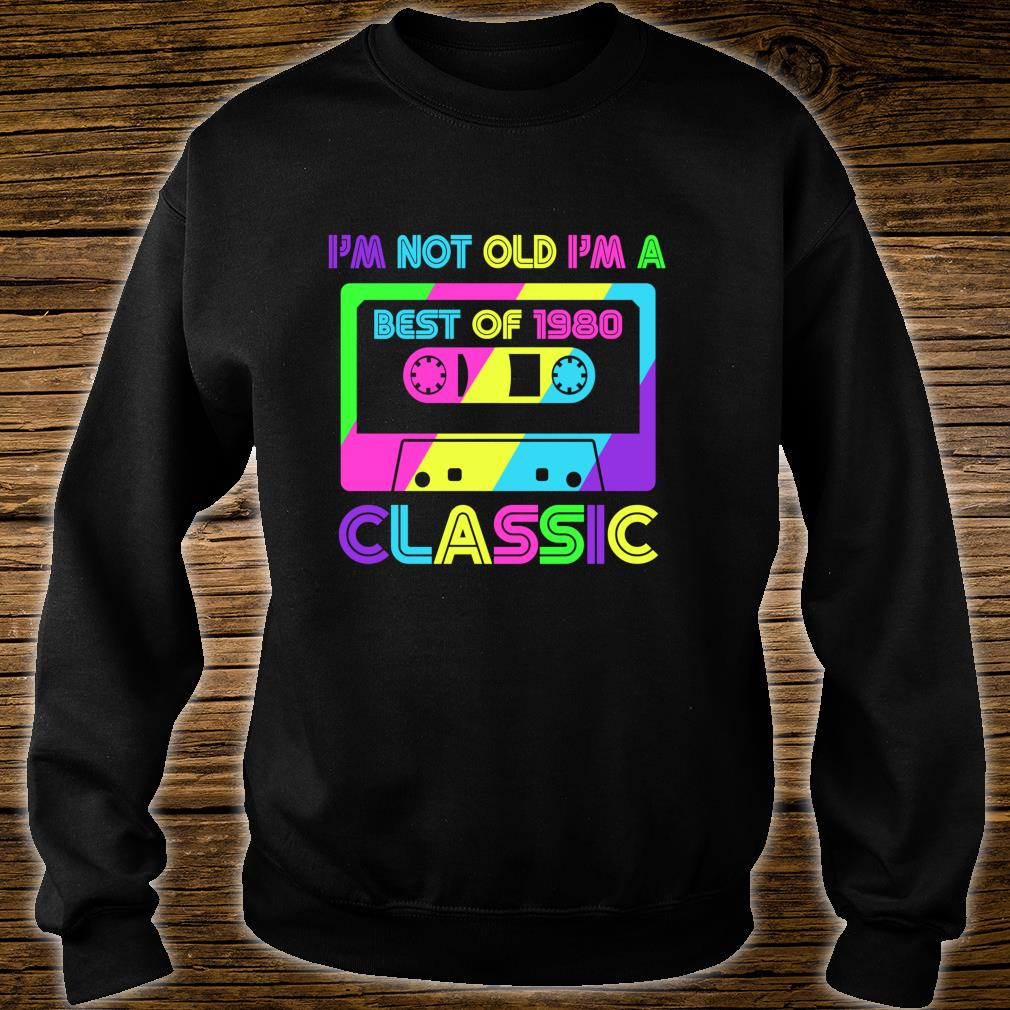 Vintage Cassette I'm Not Old I'm A Classic 1980 40th Shirt sweater