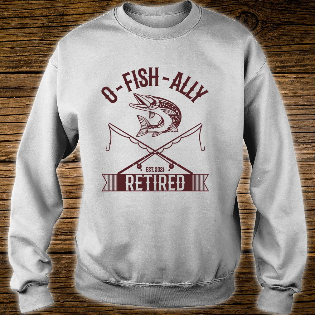 Vintage Oh Fish Ally Retired 2021 Fishing Retirement Shirt sweater