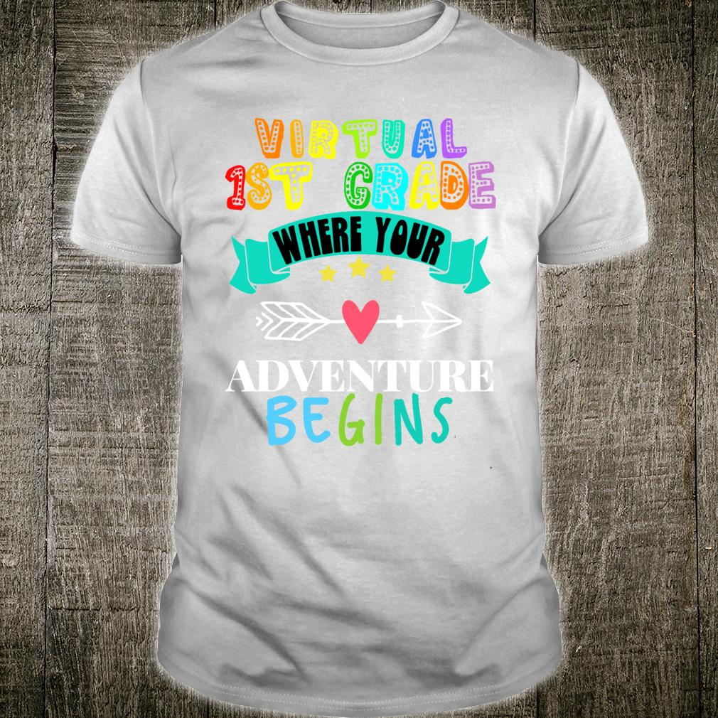 Virtual First Grade Where Your Adventure Begins Teacher Shirt