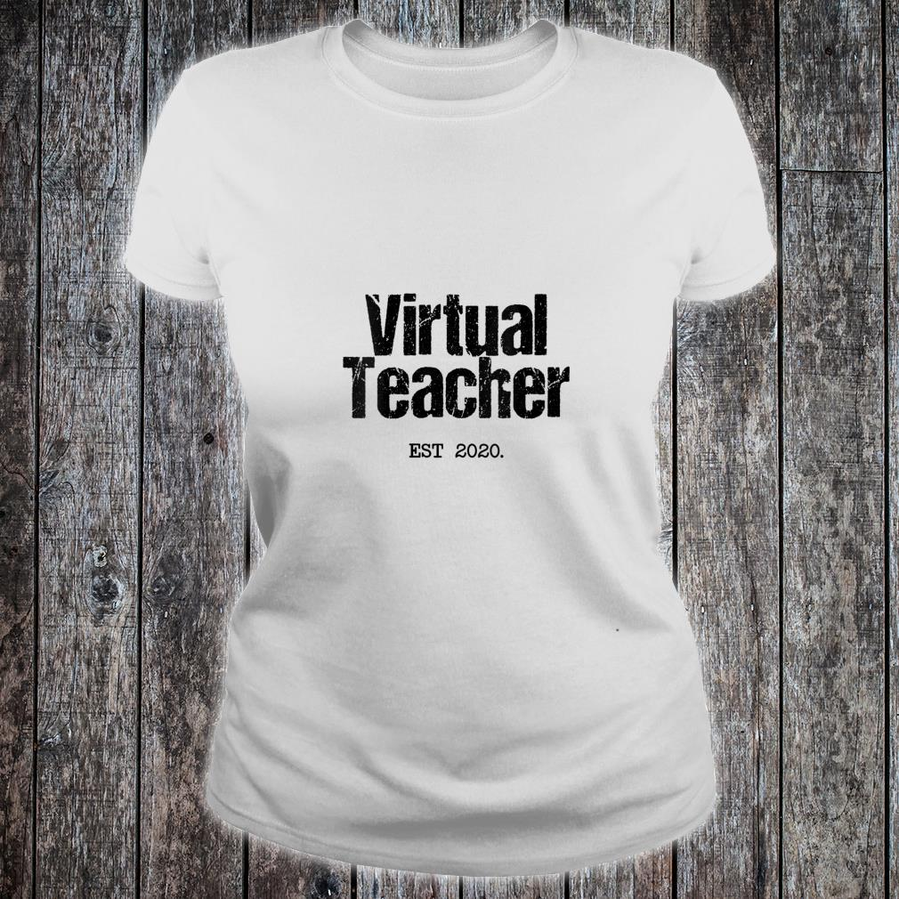 Virtual Teacher Est 2020 Distance Learn Online Via Internet Shirt ladies tee