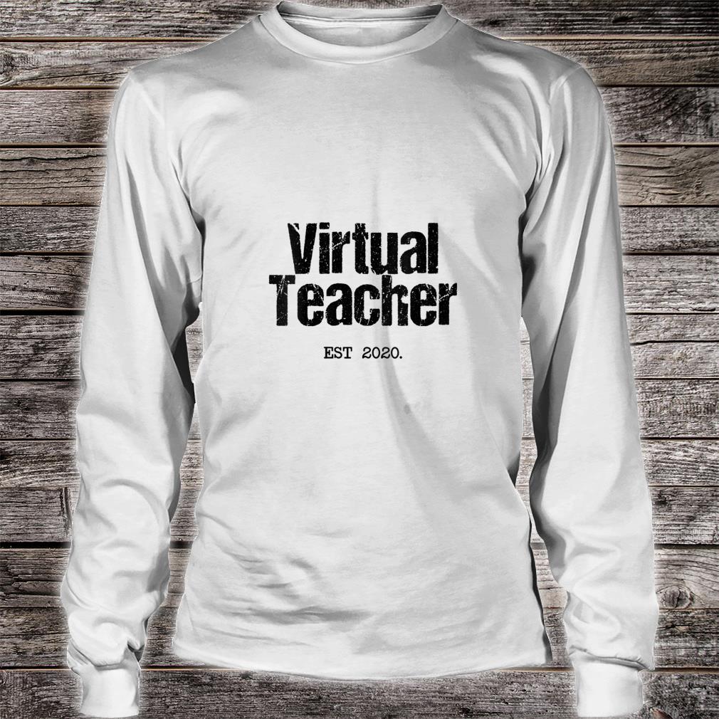 Virtual Teacher Est 2020 Distance Learn Online Via Internet Shirt long sleeved
