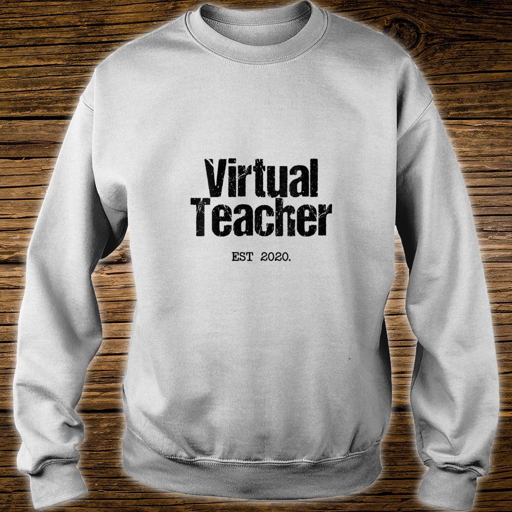Virtual Teacher Est 2020 Distance Learn Online Via Internet Shirt sweater