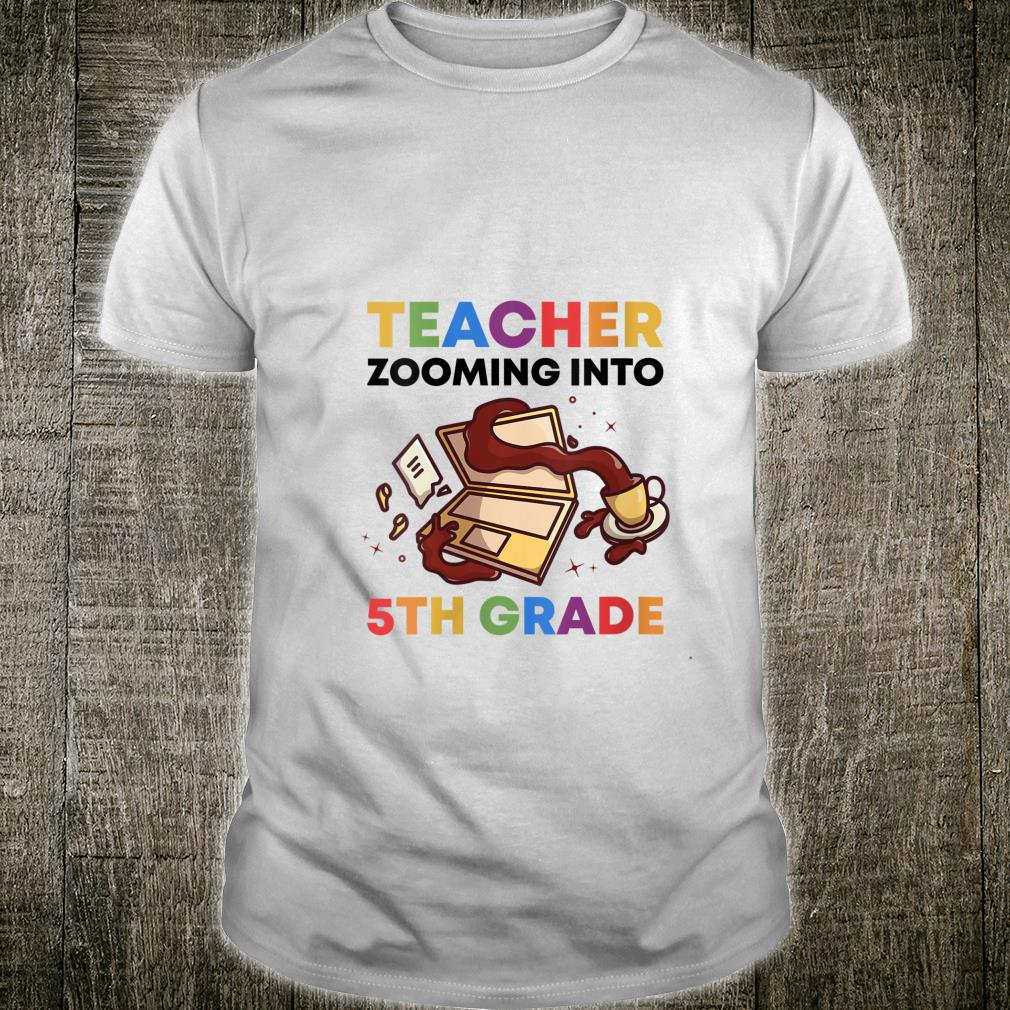 Virtual Teacher Zooming Into 5th Grade 2020 Distant Learning Shirt
