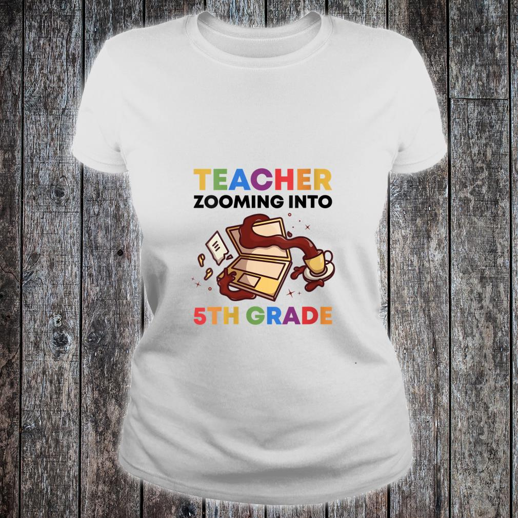 Virtual Teacher Zooming Into 5th Grade 2020 Distant Learning Shirt ladies tee