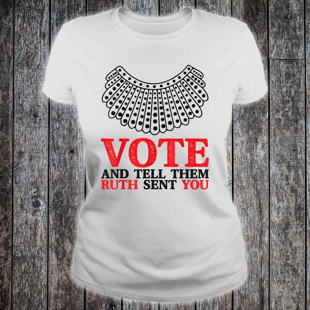 Vote & Tell Them Ruth Sent You Election 2020 Shirt ladies tee