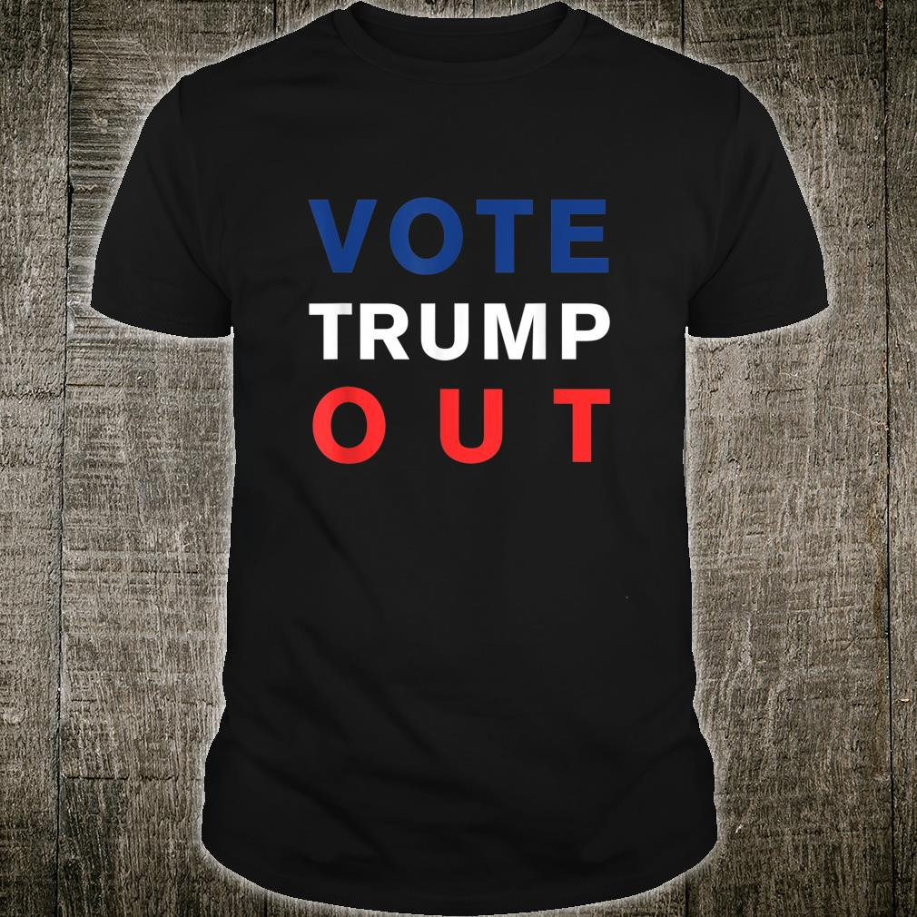 Vote Trump Out Shirt