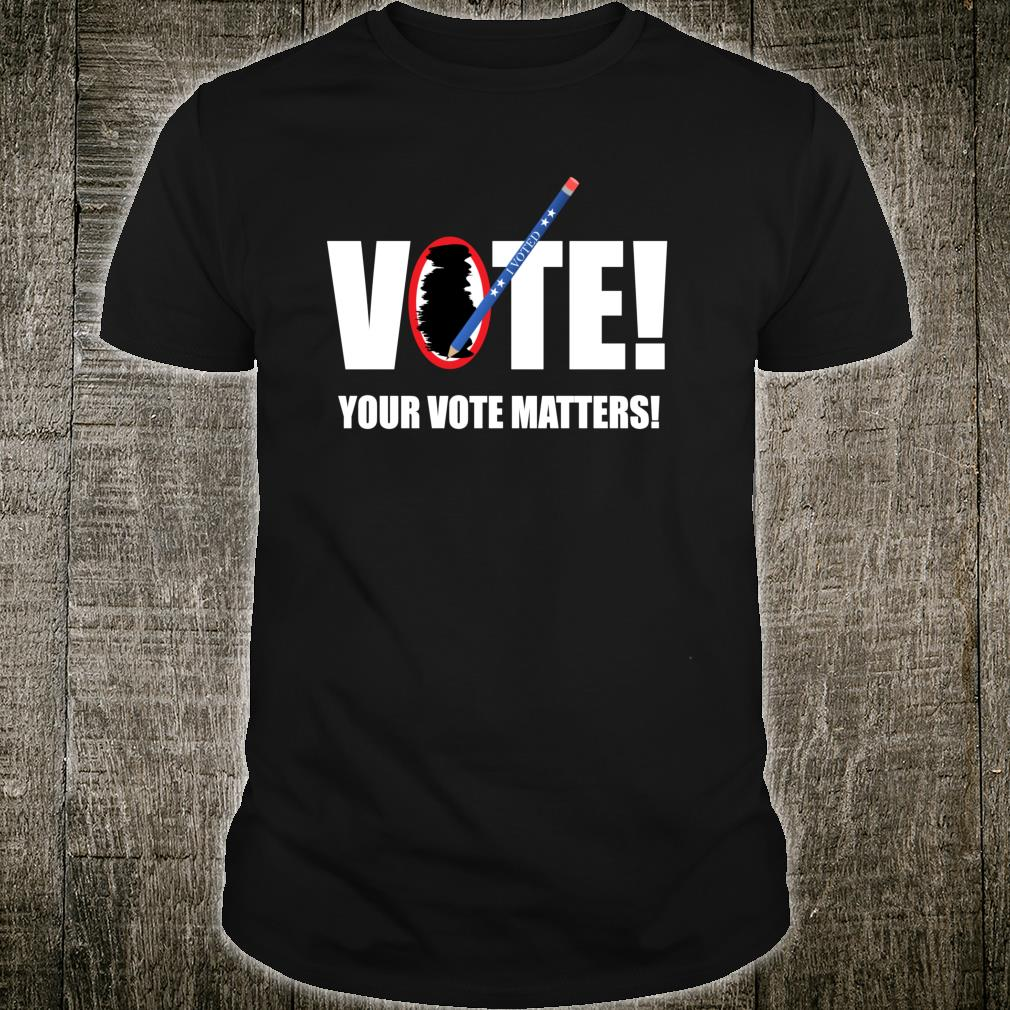Vote Voting Rights Elections Campaigns Ballot I Voted Pencil Shirt