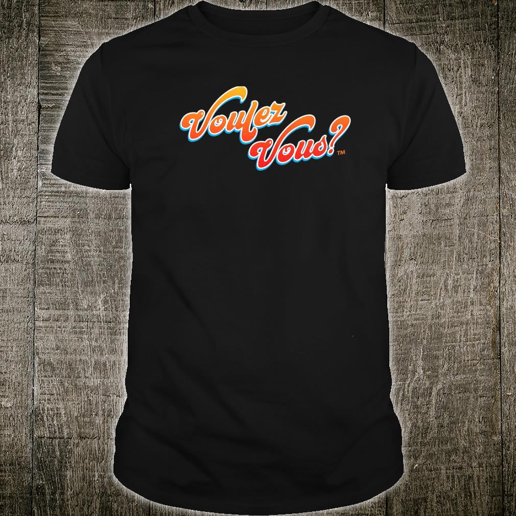 Voulez Vous Design Shirt