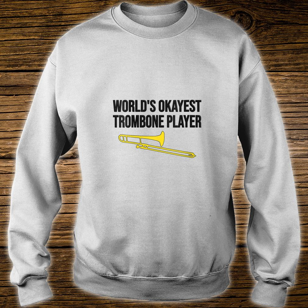 WORLD'S OKAYEST TROMBONE PLAYER Trombone Shirt sweater