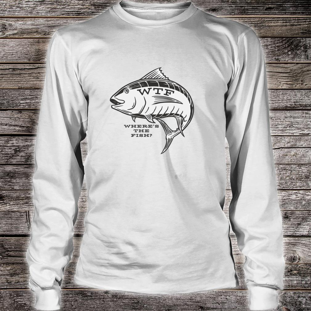 WTF Where's The Fish's Fishing Shirt long sleeved