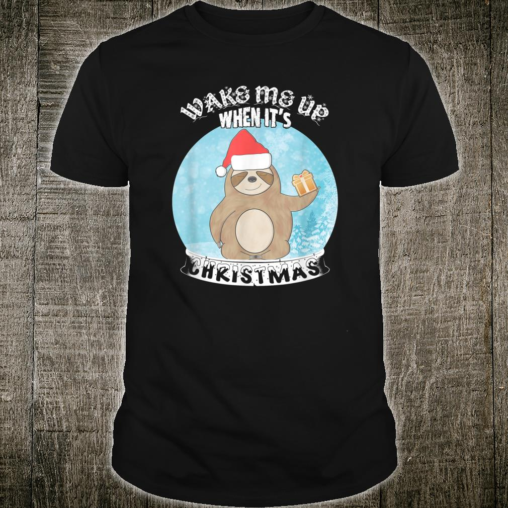 Wake Me Up When It's Christmas Cute Sloth Snow Globe Shirt