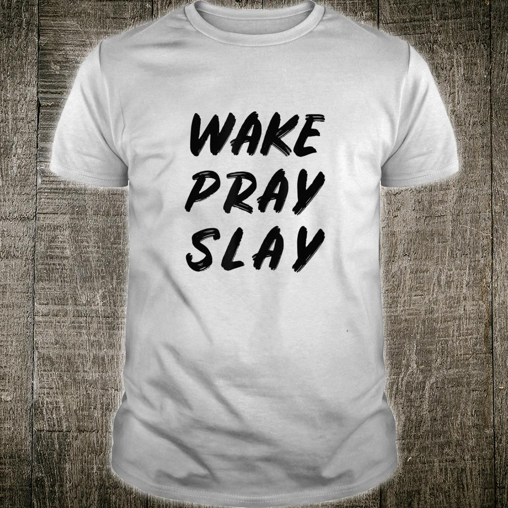 Wake Pray Slay Religious Shirt