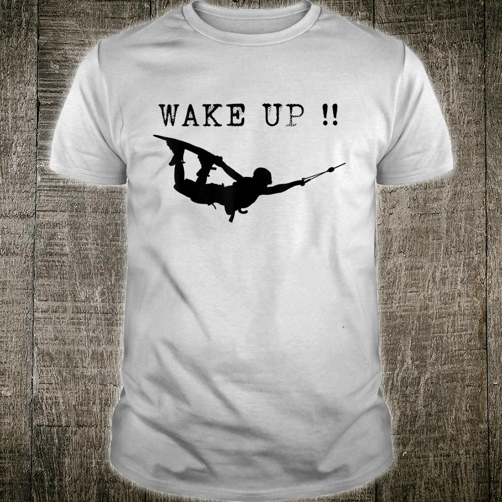 Wakeboarding Wake style wave water beach surfing Wake up Shirt