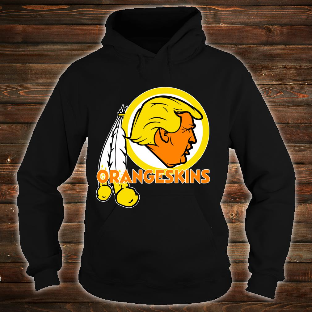Washington DC Orangeskins Team Logo Trump Parody Football Shirt hoodie