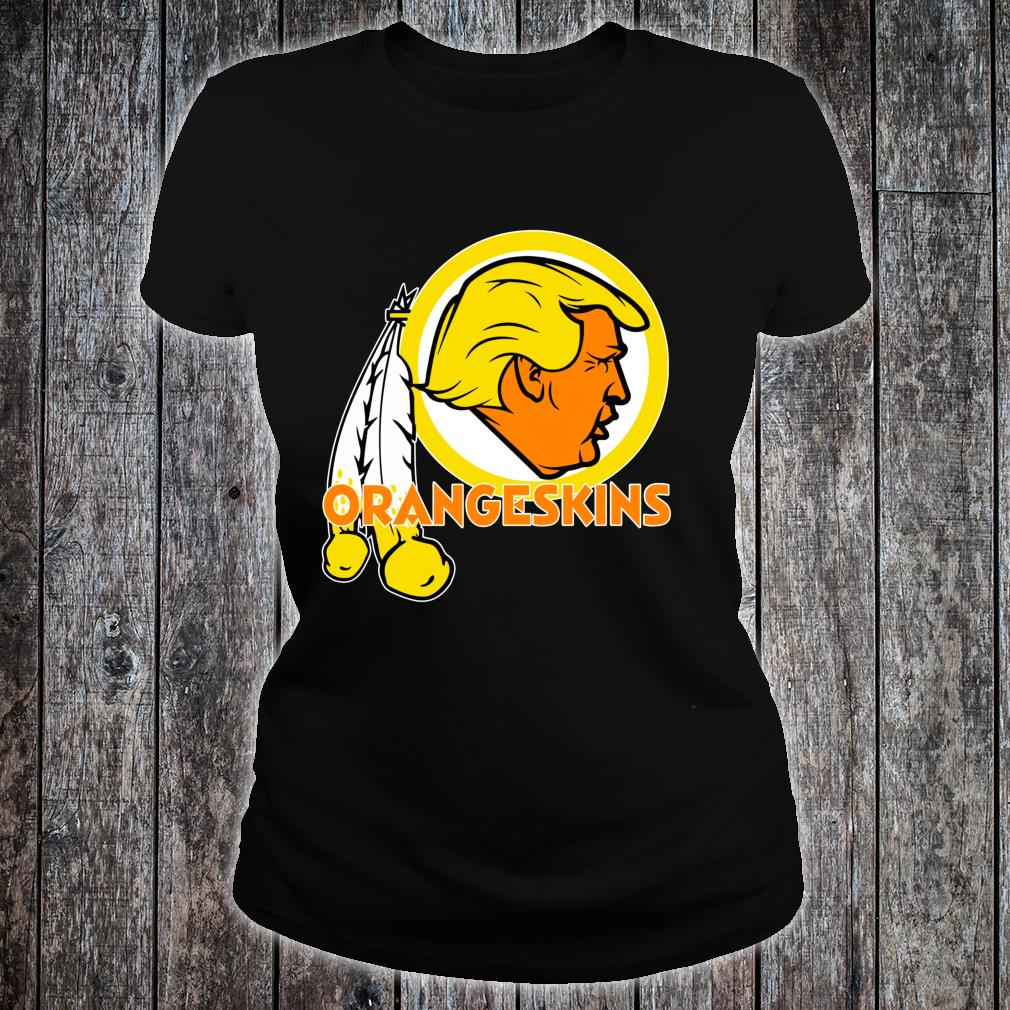 Washington DC Orangeskins Team Logo Trump Parody Football Shirt ladies tee