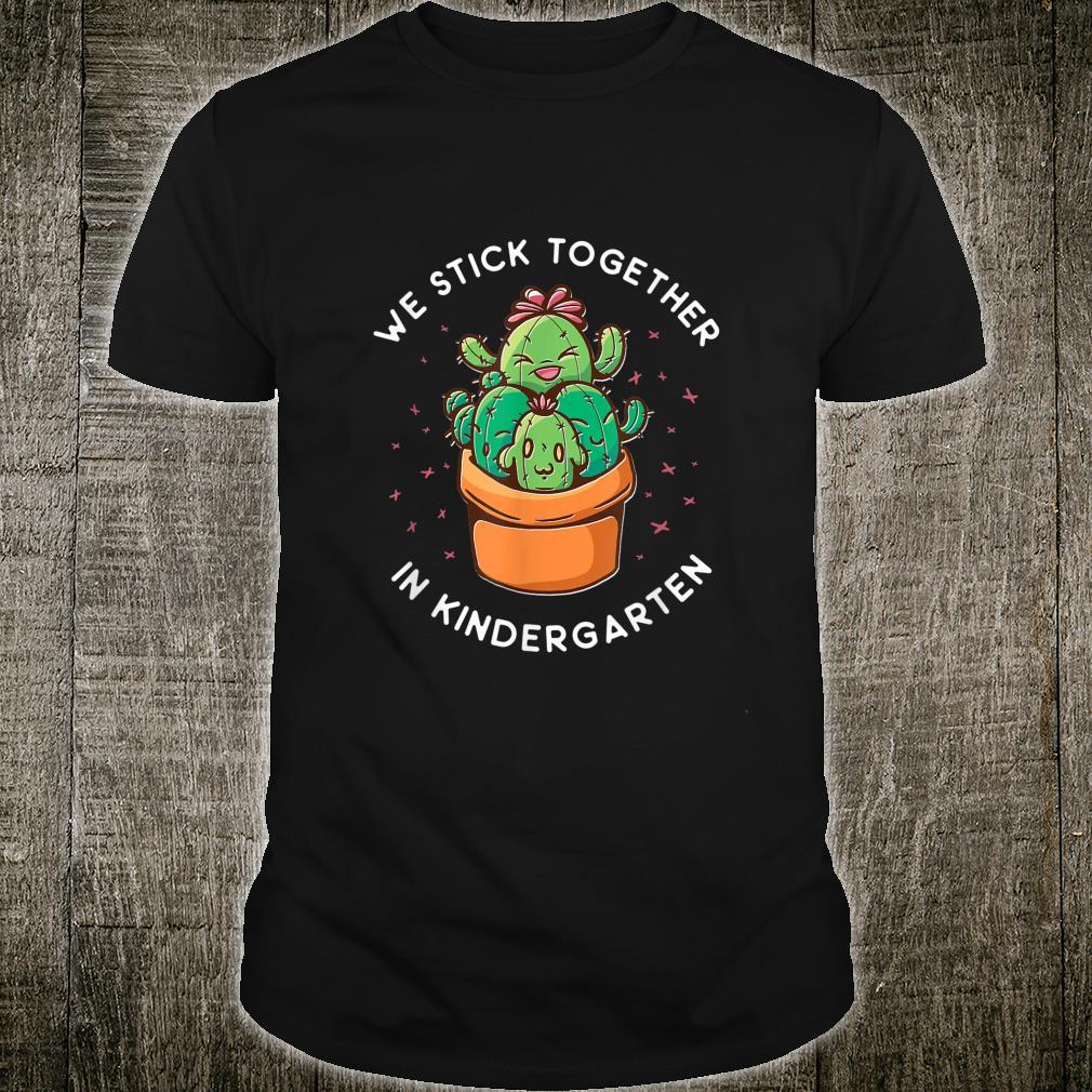 We Stick Together In Kindergarten Cactus Gardening Succulent Shirt