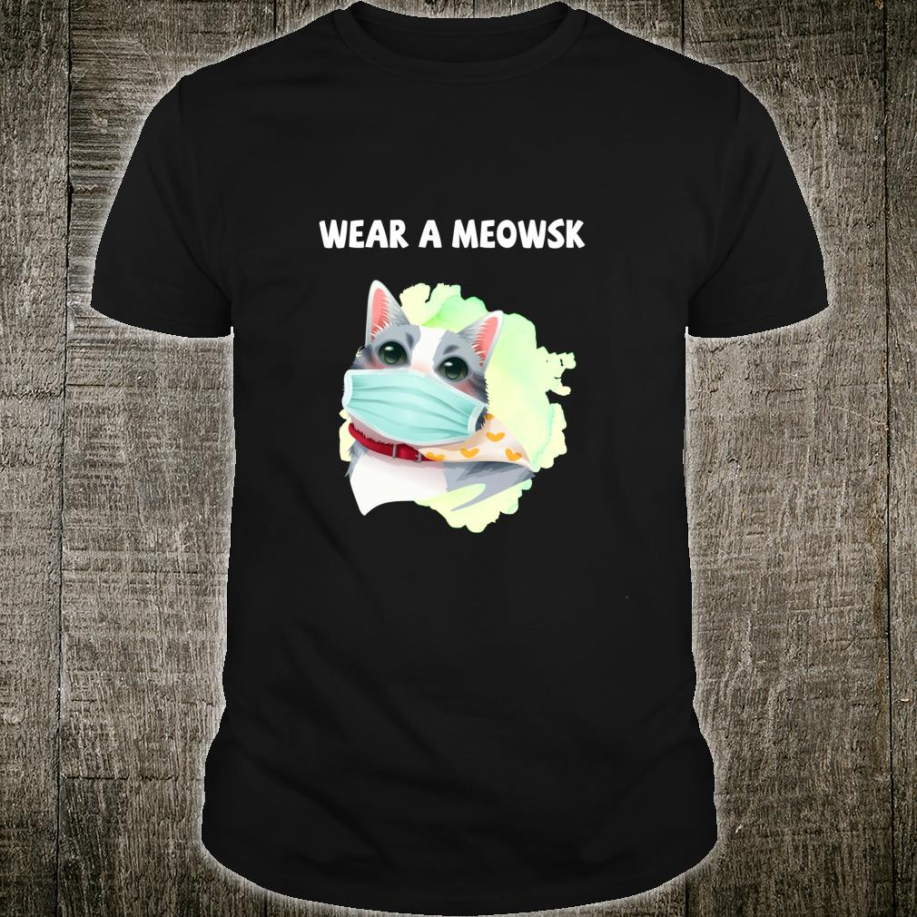 Wear a Meowsk Cat Face Mask Quarantine Kitty Face Mask Shirt