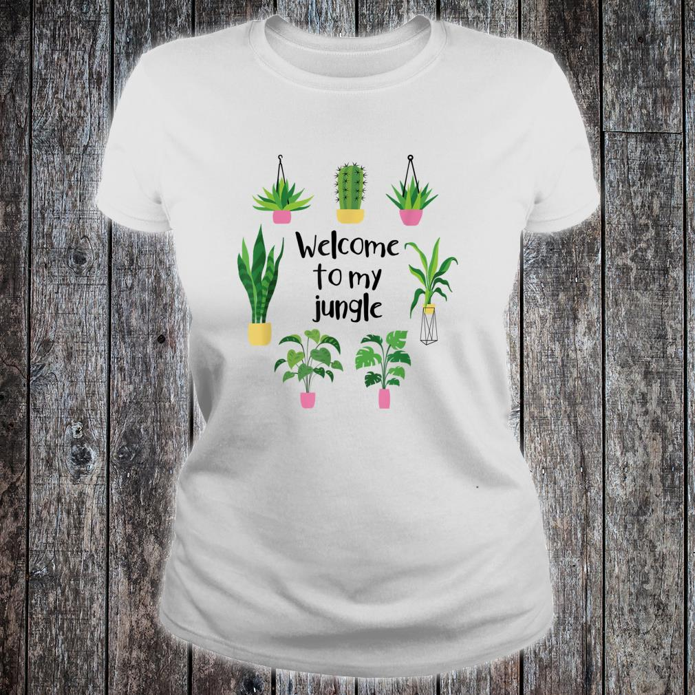 Welcome To My Jungle A For Plants Plant Addicts Shirt ladies tee