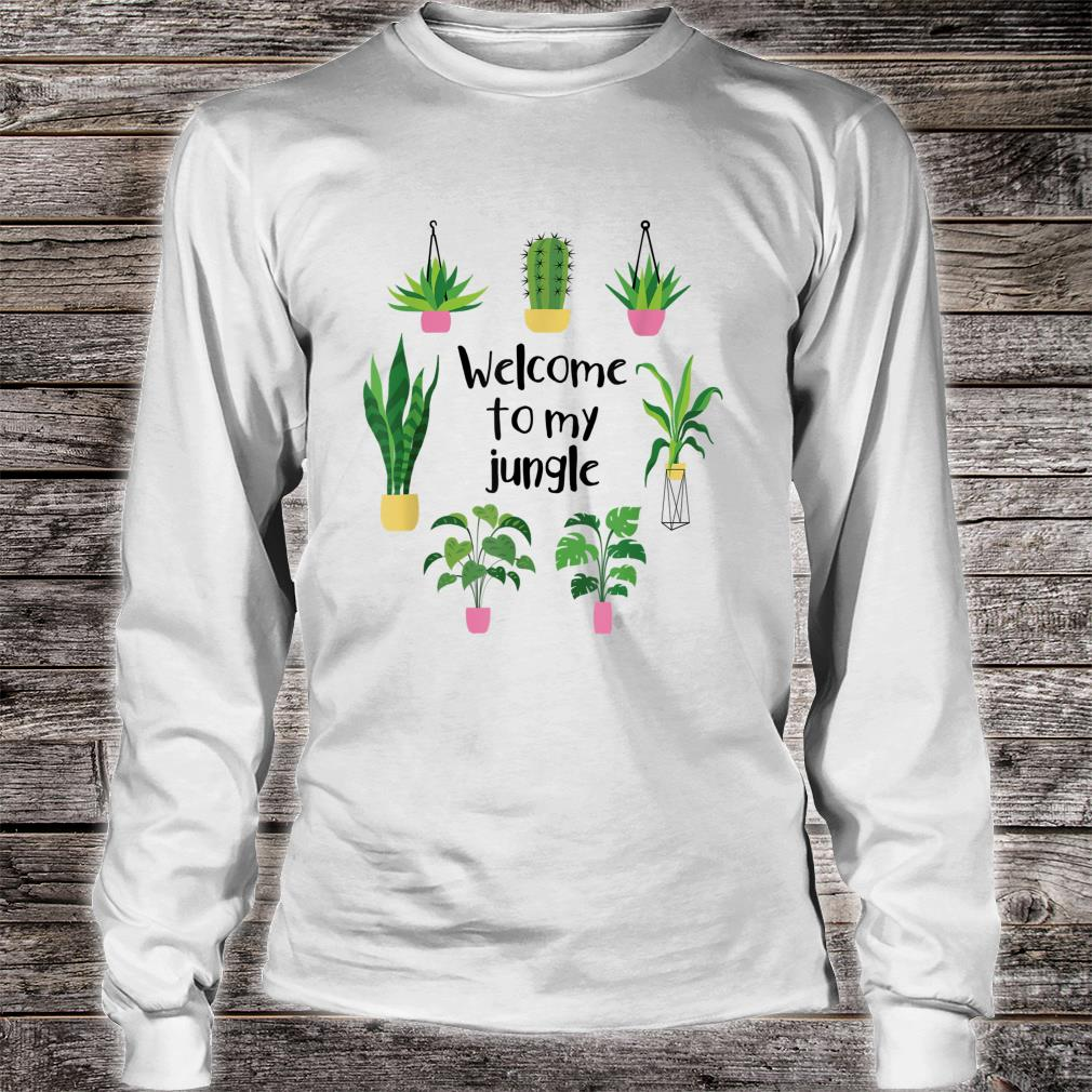 Welcome To My Jungle A For Plants Plant Addicts Shirt long sleeved