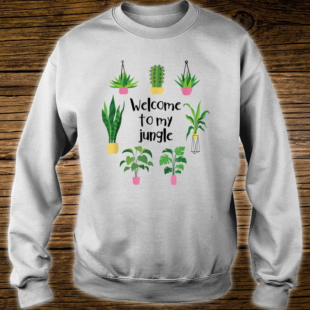 Welcome To My Jungle A For Plants Plant Addicts Shirt sweater