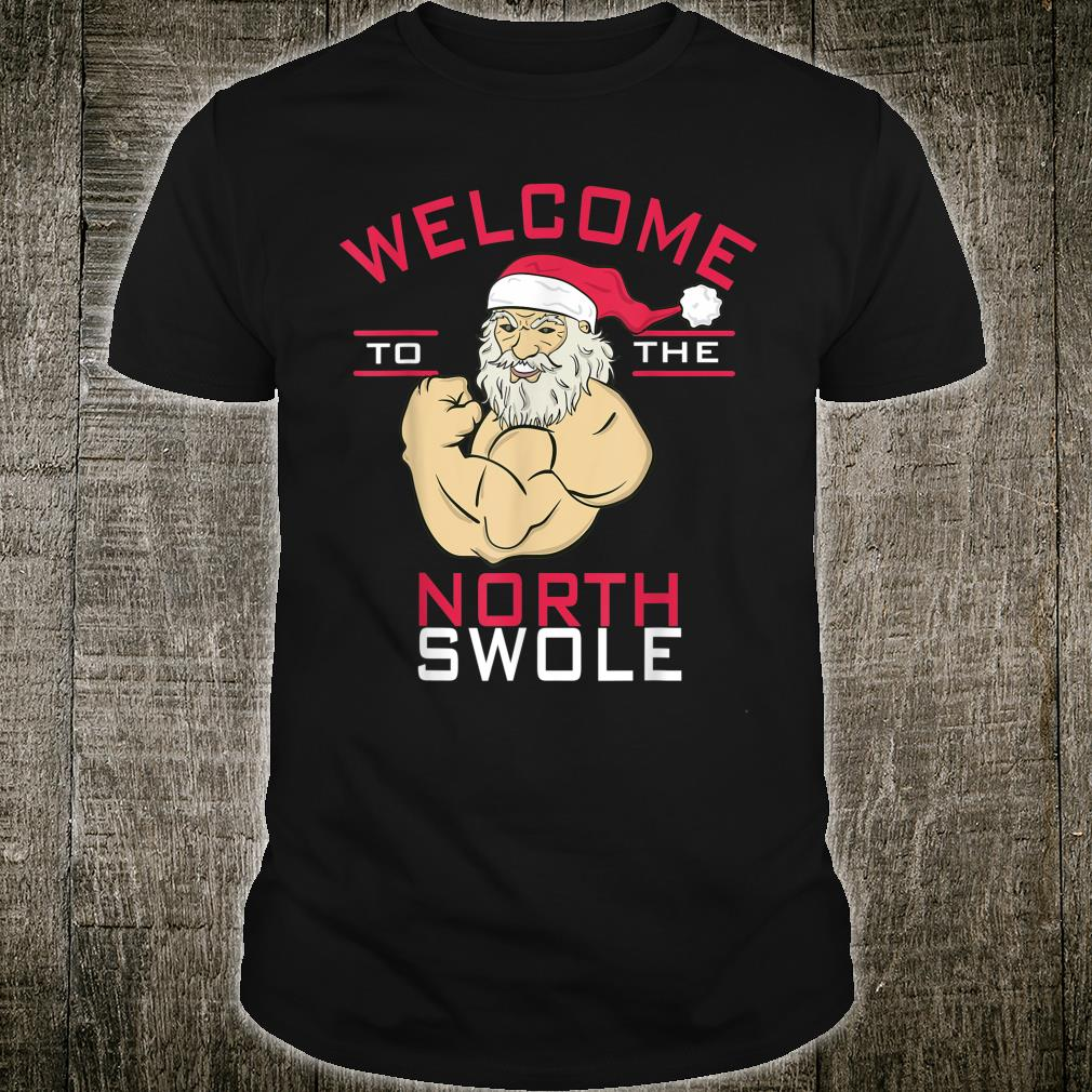 Welcome To North Swole Santa Claus Christmas Bodybuilding Shirt