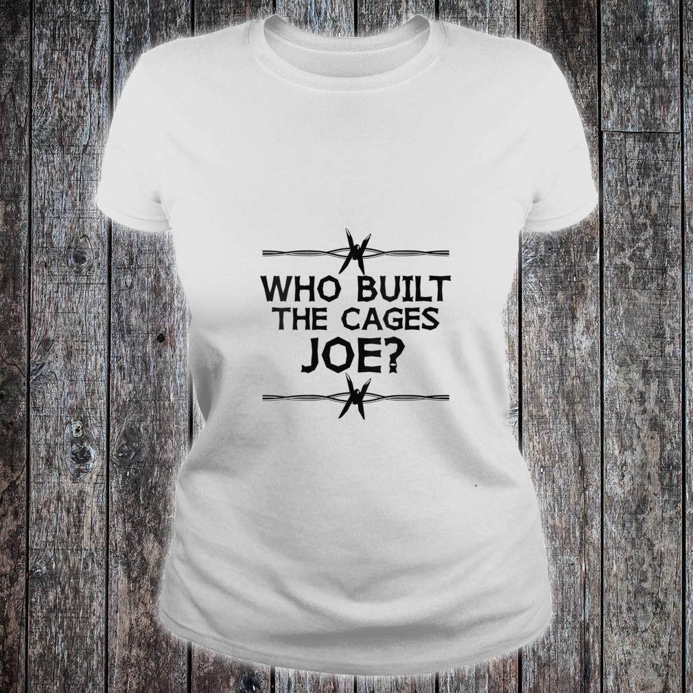 Who Built The Cages Joe Shirt ladies tee