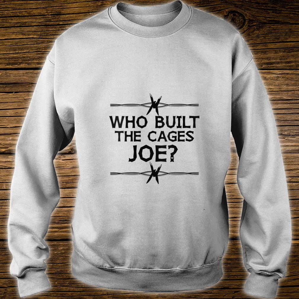 Who Built The Cages Joe Shirt sweater