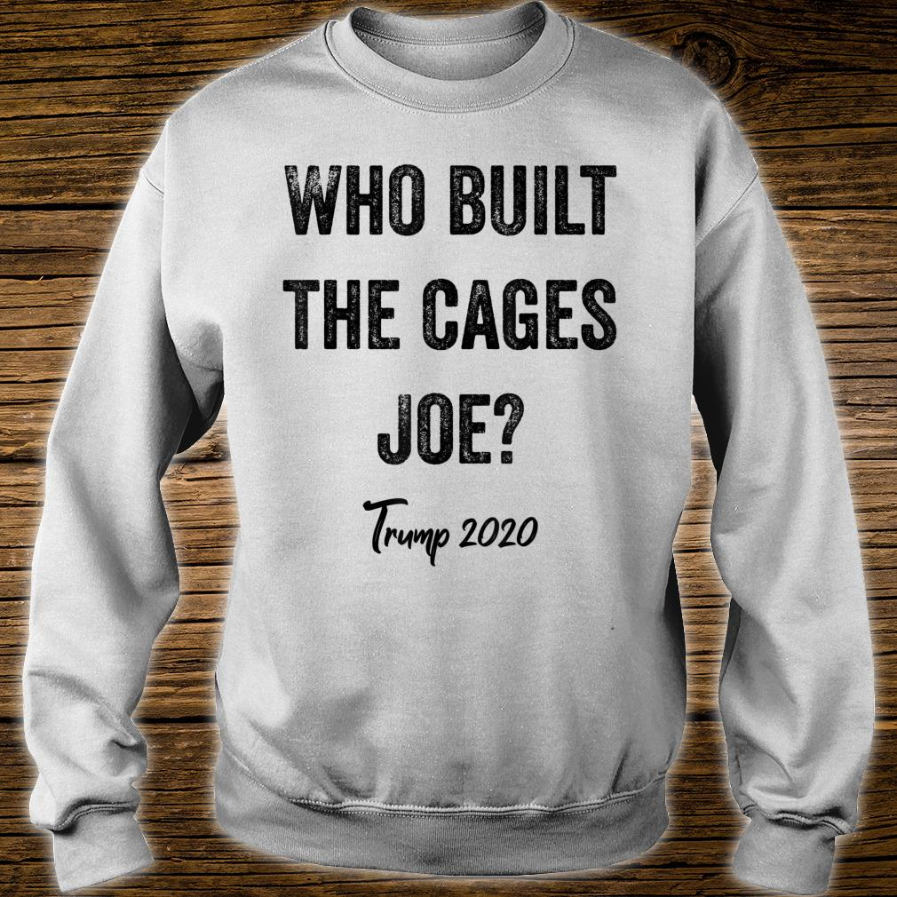 Who Built The Cages Presidential Debate Quote Election 2020 Shirt sweater