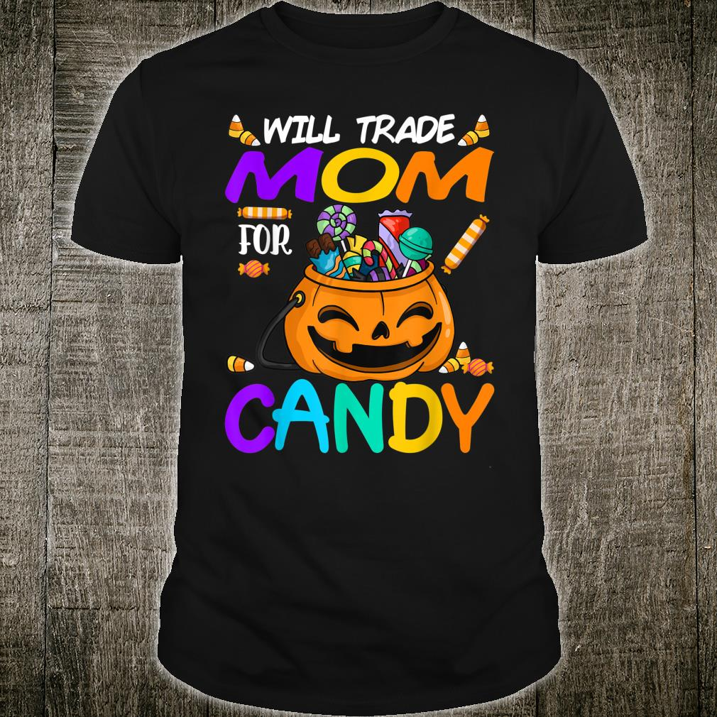 Will Trade Mom For Candy Halloween Shirt