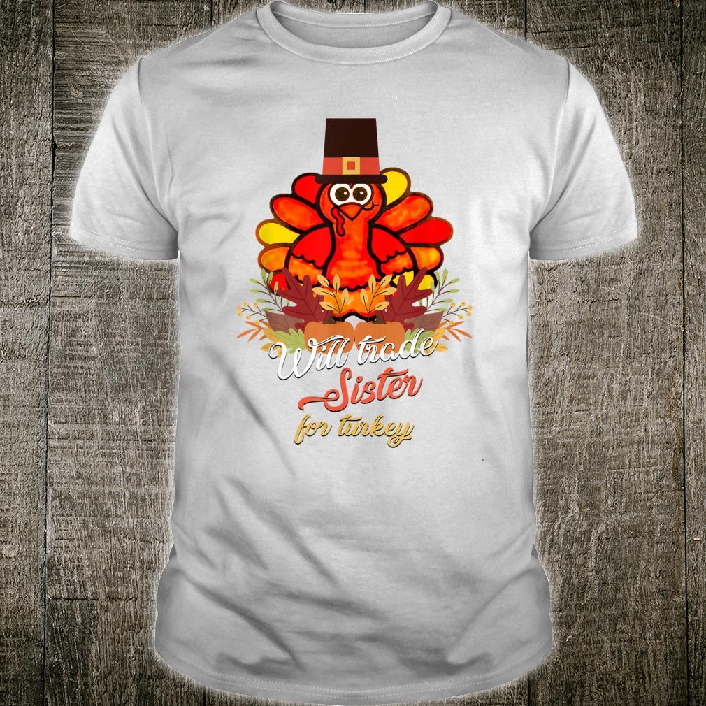 Will Trade Sister For Turkey Thanksgiving Shirt