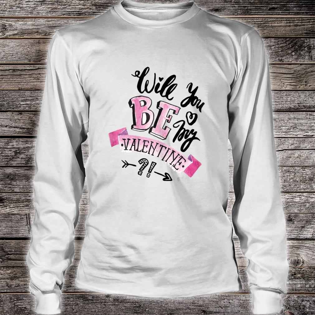 Will You Be My Valentine & Young Girls Shirt long sleeved