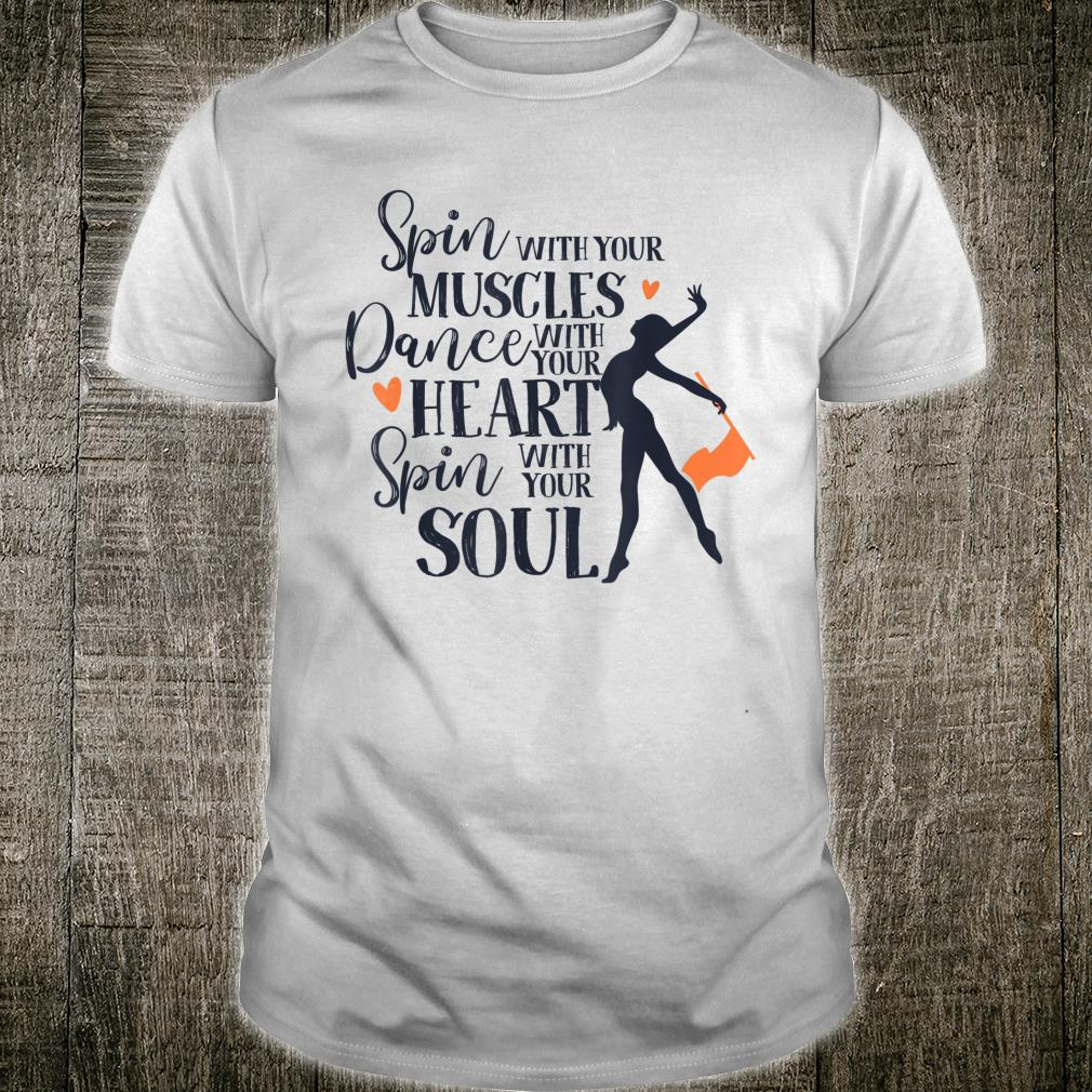 Winter Color Guard Spin Your Muscle Dance Your Heart Shirt